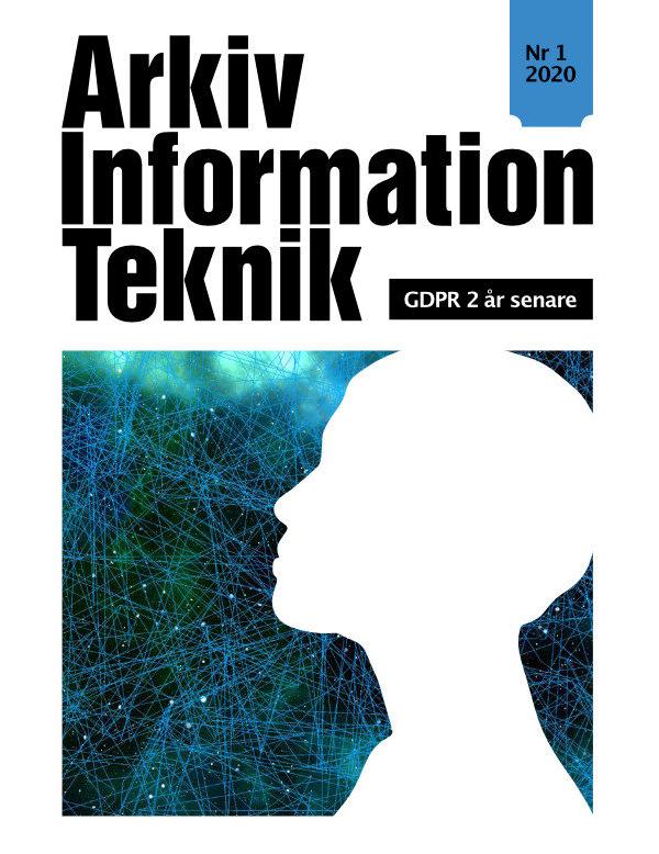 PDF: Arkiv Information Teknik Nr1/2020, GDPR 2 år senare