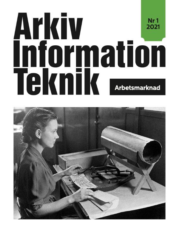 PDF: Arkiv Information Teknik Nr1/2021, Arbetsmarknad